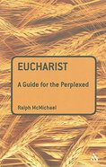 Eucharist (Guides For The Perplexed Series) Paperback