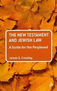 The New Testament and Jewish Law (Guides For The Perplexed Series) Paperback