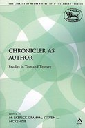The Chronicler as Author (Library Of Hebrew Bible/old Testament Studies Series) Paperback