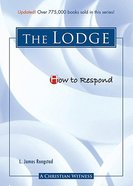 The Lodge (3rd Edition) (How To Respond Series) Paperback