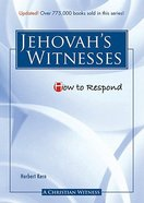 Jehovah's Witnesses (How To Respond Series) Paperback