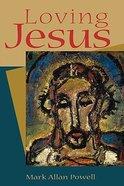 Loving Jesus Paperback