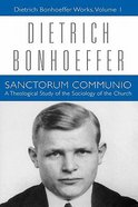 Sanctorum Communio (#01 in Dietrich Bonhoeffer Works Series) Paperback