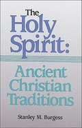 Ancient Christian Traditions (Volume 1) (#1 in The Holy Spirit Series) Paperback