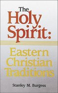 Eastern Christian Traditions (Volume 2) (#2 in The Holy Spirit Series) Paperback