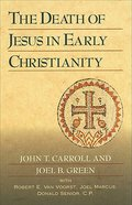 The Death of Jesus in Early Christianity Paperback