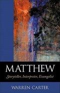 Matthew: Storyteller, Interpreter, Evangelist Paperback