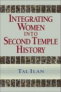 Integrating Women Into Second Temple History
