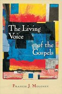 The Living Voice of the Gospels Paperback