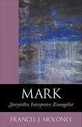 Mark: Storyteller, Interpreter, Evangelist Paperback