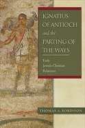 Ignatius of Antioch and the Parting of the Way Paperback