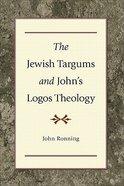 The Jewish Targums and John's Logos Theology