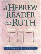 A Hebrew Reader For Ruth Paperback