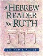A Hebrew Reader For Ruth Paperback