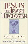 Jesus the Jewish Theologian Paperback