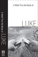 A Walk Thru the Book of Luke (New Inductive Bible Study Series) Paperback