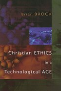 Christian Ethics in a Technological Age Paperback