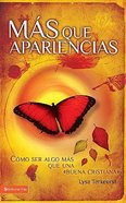 Masque Apariencias (Becoming More Than A Good Bible Study Girl) Paperback