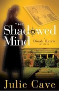 The Shadowed Mind (#2 in A Dinah Harris Series) Paperback