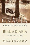 Biblia Gracia Para Todo Momento (Grace For The Moment Daily Bible)