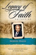 Legacy of Faith Collection: Norvel Hayes Hardback