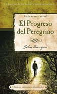 El Progreso Del Peregrino (Pilgrim's Progress) (Abridged Christian Classics Series) Mass Market