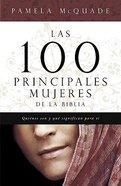 Las 100 Principales Mujeres De La Biblia (Top 100 Women Of The Bible) Paperback