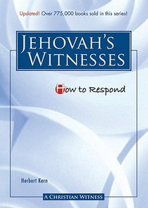 Jehovahs Witnesses (How To Respond Series)