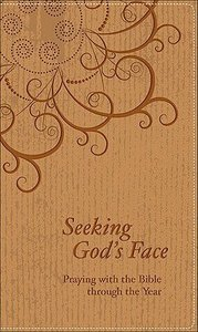 Seeking Gods Face: Praying With the Bible