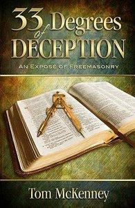 33 Degrees of Deception: An Expose of Freemasonry