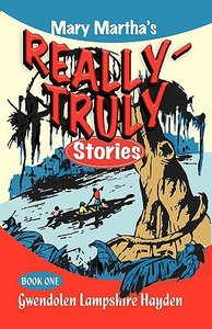 Mary Marthas Really-Truly Stories (Book One)