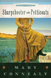 Sharpshooter in Petticoats (#03 in Sophies Daughters Series)