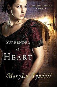 Surrender the Heart (#01 in Surrender To Destiny Series)