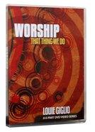 Worship: That Thing We Do (6 Part Dvd) DVD