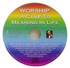 Worship: A Clue to Meaning in Life CD