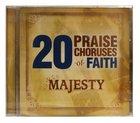 20 Praise Choruses of Faith: Majesty