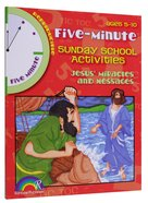 Jesus' Miracles and Messages (5 Minute Sunday School Activities Series) Paperback