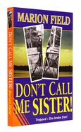 Don't Call Me Sister Paperback