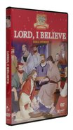 Lord, I Believe (Animated Stories From The Nt DVD Series) DVD