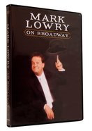 Mark Lowry on Broadway DVD