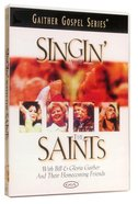 Singin' With the Saints (Gaither Gospel Series)
