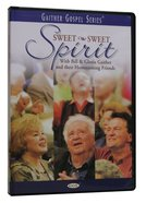 Sweet Sweet Spirit (Gaither Gospel Series) DVD