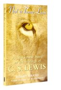 Not a Tame Lion: A Lent Course Based on the Writings of C. S. Lewis Paperback