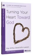Turning Your Heart Toward God (40 Minute Bible Study Series) Paperback