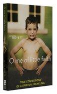 O Me of Little Faith Paperback