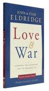 Love and War (Participant's Guide)