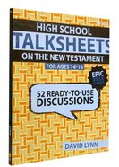 Highschool Talksheets: 52 Ready to Use New Testament Discussions Paperback