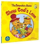 Show God's Love (The Berenstain Bears Series) Hardback