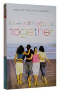 Love Will Keep Us Together (#04 in Miracle Girls Series)