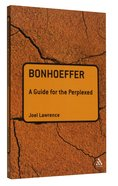 Bonhoeffer (Guides For The Perplexed Series)